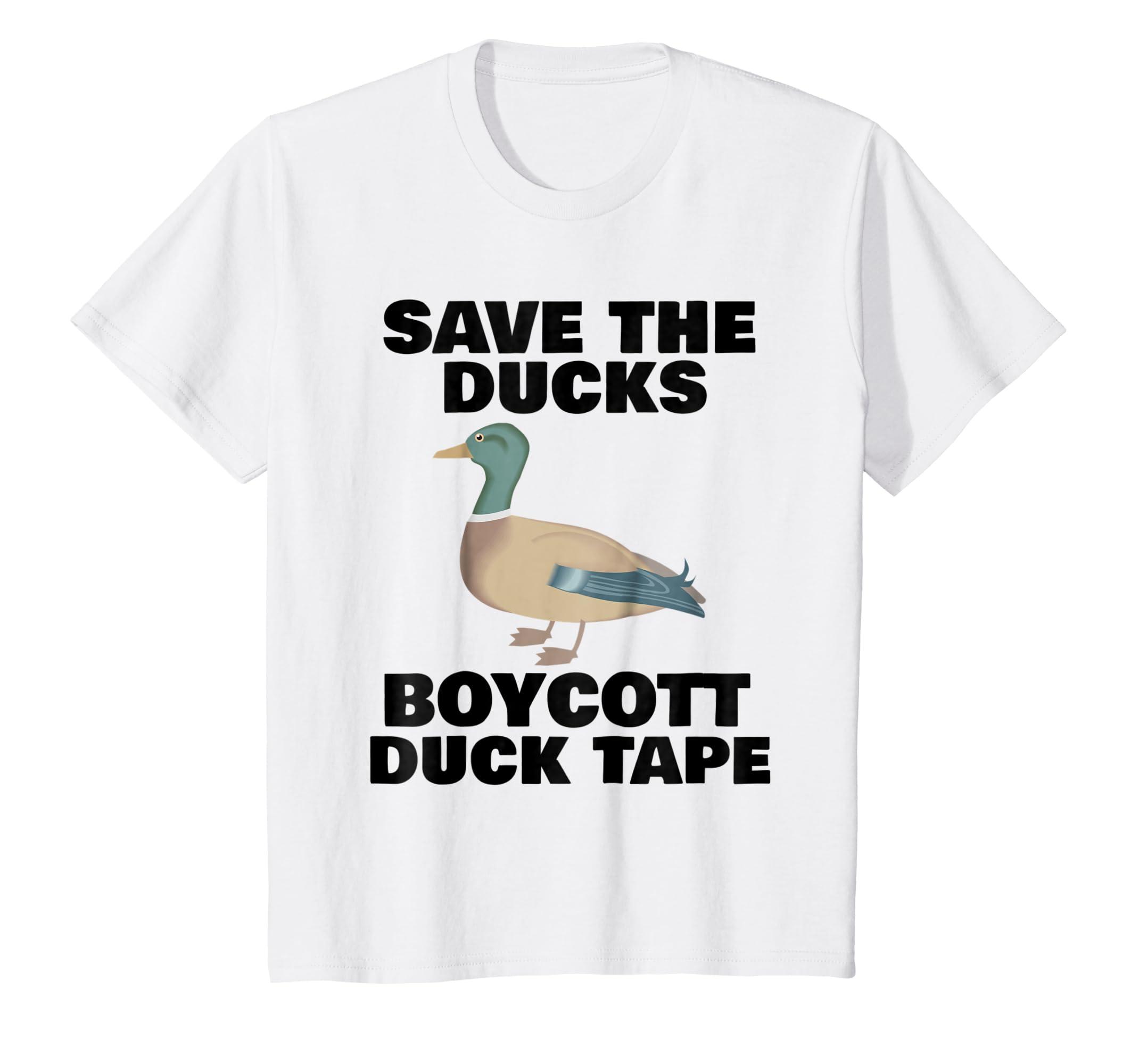 promo code afc14 08008 Amazon.com: Save the Ducks Boycott Duck Tape Funny T-Shirt ...