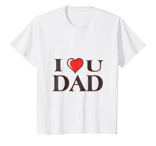 Amazon com: Kids I Love U Dad Shirt Gift from Wife Daughter