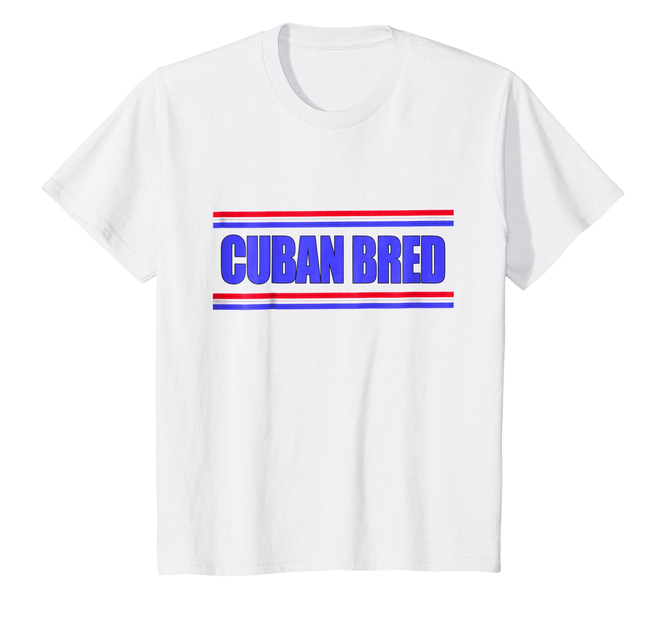 Funny Cuban Bred T Shirt For Miami Cuba Natives