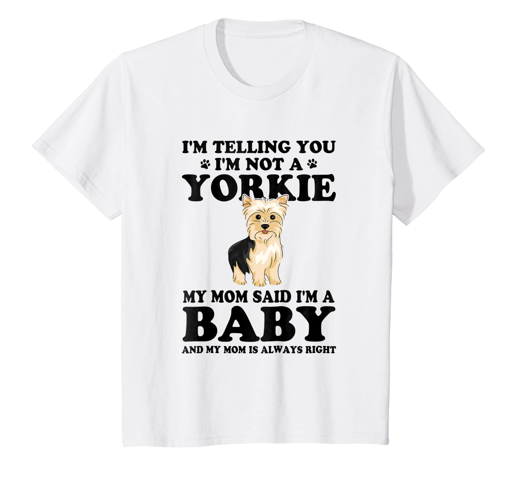 b3e1d38e Amazon.com: I'm Telling You I'm Not a Yorkie my Mom Said T-shirt: Clothing