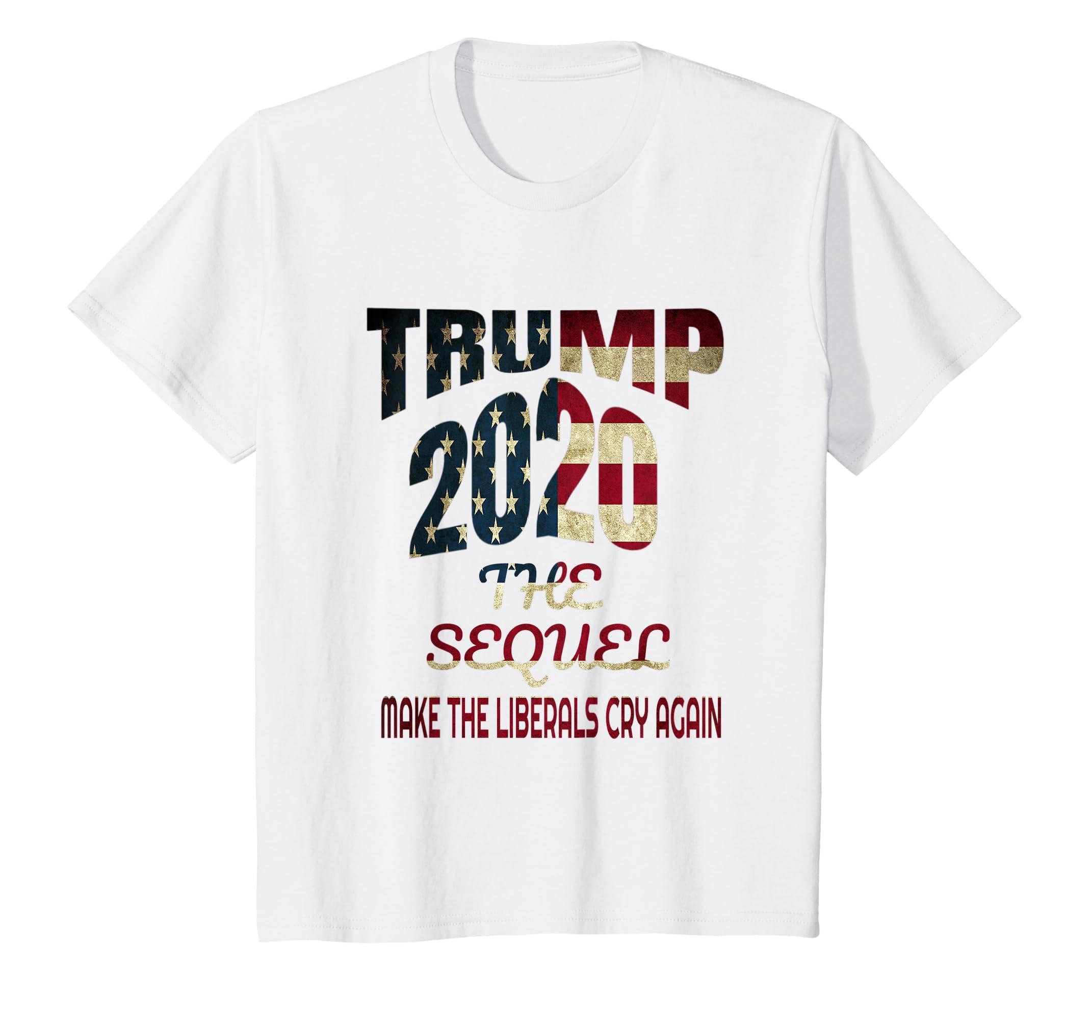 f36e5f52 Amazon.com: Trump 2020 The Sequel Make Liberals Cry Again T shirt: Clothing