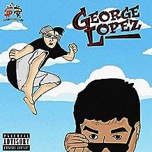 GEORGE LOPEZ [Explicit]