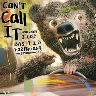 Can't Call It (Feat. J. Cole, Bas, Earthgang & J.I.D) [Explicit]