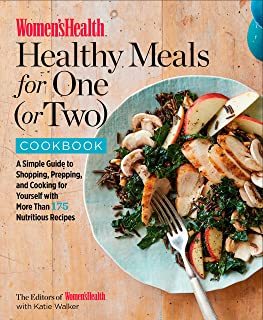 Women's Health Healthy Meals for One (or Two) Cookbook: A Simple Guide to Shopping, Prepping, and Cooking for Yourself wit...