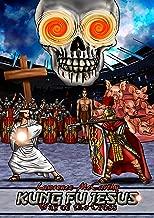 Kung Fu Jesus: Way of the Cross