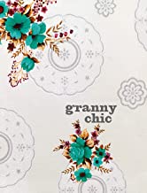Granny Chic: Crafty recipes and inspiration for the handmade home