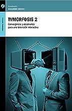 TVMorfosis 2: Convergencia y escenarios para una televisión interactiva
