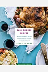 Easy Chicken Recipes: 103 Inventive Soups, Salads, Casseroles, and Dinners Everyone Will Love (RecipeLion) Kindle Edition