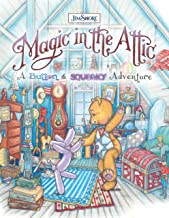 Magic in the Attic: A Button and Squeaky Adventure (Happy Fox Books) A Storybook About the Day a Teddy Bear and a Balloon Animal First Meet and Begin a Life-Long Friendship; Illustrated by Jim Shore