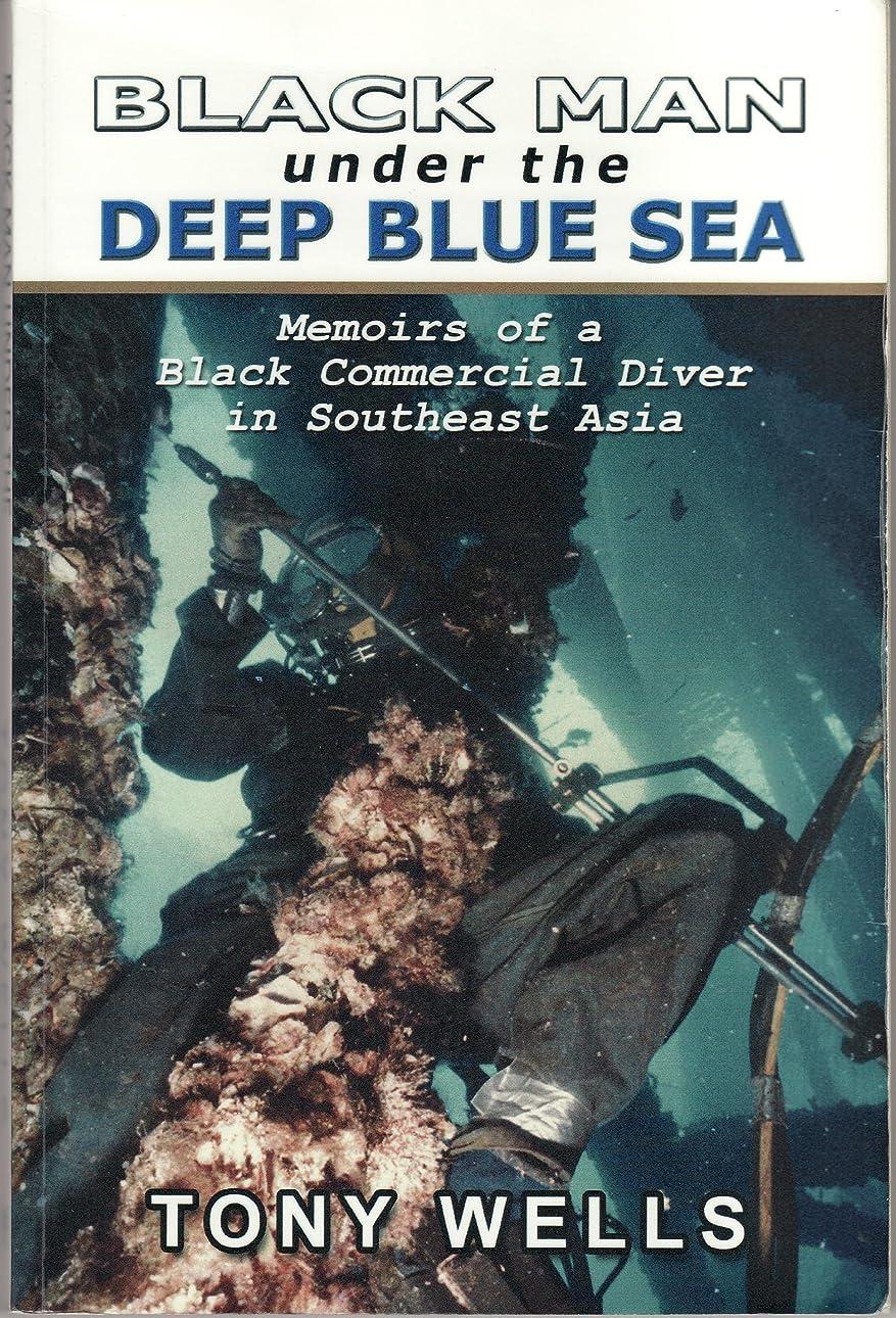 運賃モッキンバードマンハッタンBlack Man Under The Deep Blue Sea : Memoirs of a Black Commercial Diver in Southeast Asia (First Printing Book 1) (English Edition)