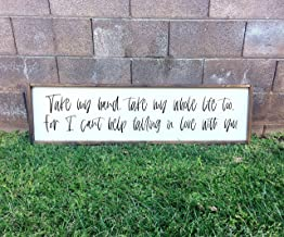 Surprising Take My Hand and take My Whole Life Too for I Cant Help Falling in Love with You Framed Wood Sign Above The Bed Sign