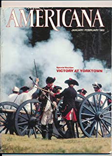 Americana : Dick Doughty Historic Houses ; Sailor's Seashell Valentines ; Victory at Yorktown ; How to Care For and Display Oriental Carpets (1982 Journal)