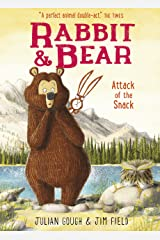 Attack of the Snack: Book 3 (Rabbit and Bear) Kindle Edition