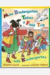 Miss Bindergarten Takes a Field Trip with Kindergarten Kindle Edition