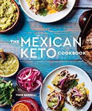 The Mexican Keto Cookbook: Authentic, Big-Flavor Recipes for Health and Longevity PDF