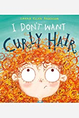 I Don't Want Curly Hair! Kindle Edition