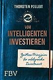 Vom intelligenten Investieren: Zeitlose Prinzipien f�r erfolgreiche Investments