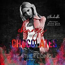 Changes and Chocolates: Untouchable