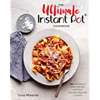 The Ultimate Instant Pot Cookbook: 200 Deliciously Simple Recipes for Your Electric Pressure Cooker (Hardcover)