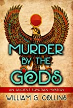 Murder by the Gods: An Ancient Egyptian Mystery