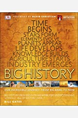 Big History: Our Incredible Journey, from Big Bang to Now (Dk) Kindle Edition