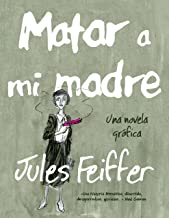 Matar a mi madre (Comic Y Novela Grafica) (Spanish Edition)