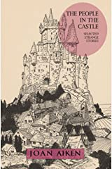The People in the Castle: Selected Strange Stories Kindle Edition
