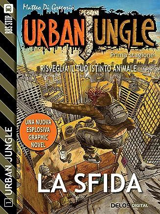 Urban Jungle: La sfida: Urban Jungle 1