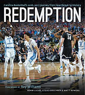 Redemption: Carolina Basketball's 2016–2017 Journey from Heartbreak to History