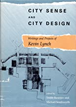 City Sense and City Design: Writings and Projects of Kevin Lynch (The MIT Press)