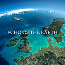 Echo of the Earth: Relaxing Music of Nature combined with the Chirping of Birds, the sounds of Rain and the Sounds of Creatures Living at Night