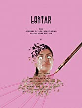 LONTAR #07: THE JOURNAL OF SOUTHEAST ASIAN SPECULATIVE FICTION