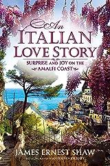 An Italian Love Story: Surprise and Joy on the Amalfi Coast (Italian Journeys Book 2) Kindle Edition