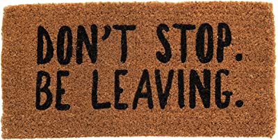 Creative Co-Op Natural Coir Don't Stop. Be Leaving. Doormat