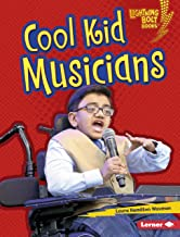 Cool Kid Musicians (Lightning Bolt Books ® — Kids in Charge!)