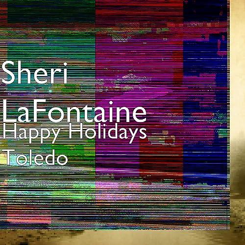 Amazon.com: Happy Holidays Toledo: Sheri Lafontaine: MP3 ...