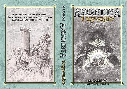Arkanthya Il risveglio (I Visitatori Vol. 2)