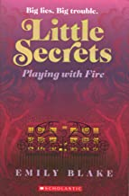 Playing With Fire (Little Secrets, Book 1)