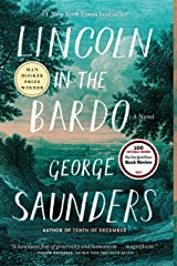 Lincoln in the Bardo: A Novel Kindle Edition
