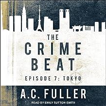 The Crime Beat: Tokyo: Cole & Warren Crime Thriller Series, Book 7