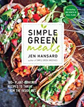 Simple Green Meals: 100+ Plant-Powered Recipes to Thrive from the Inside Out: A Cookbook PDF