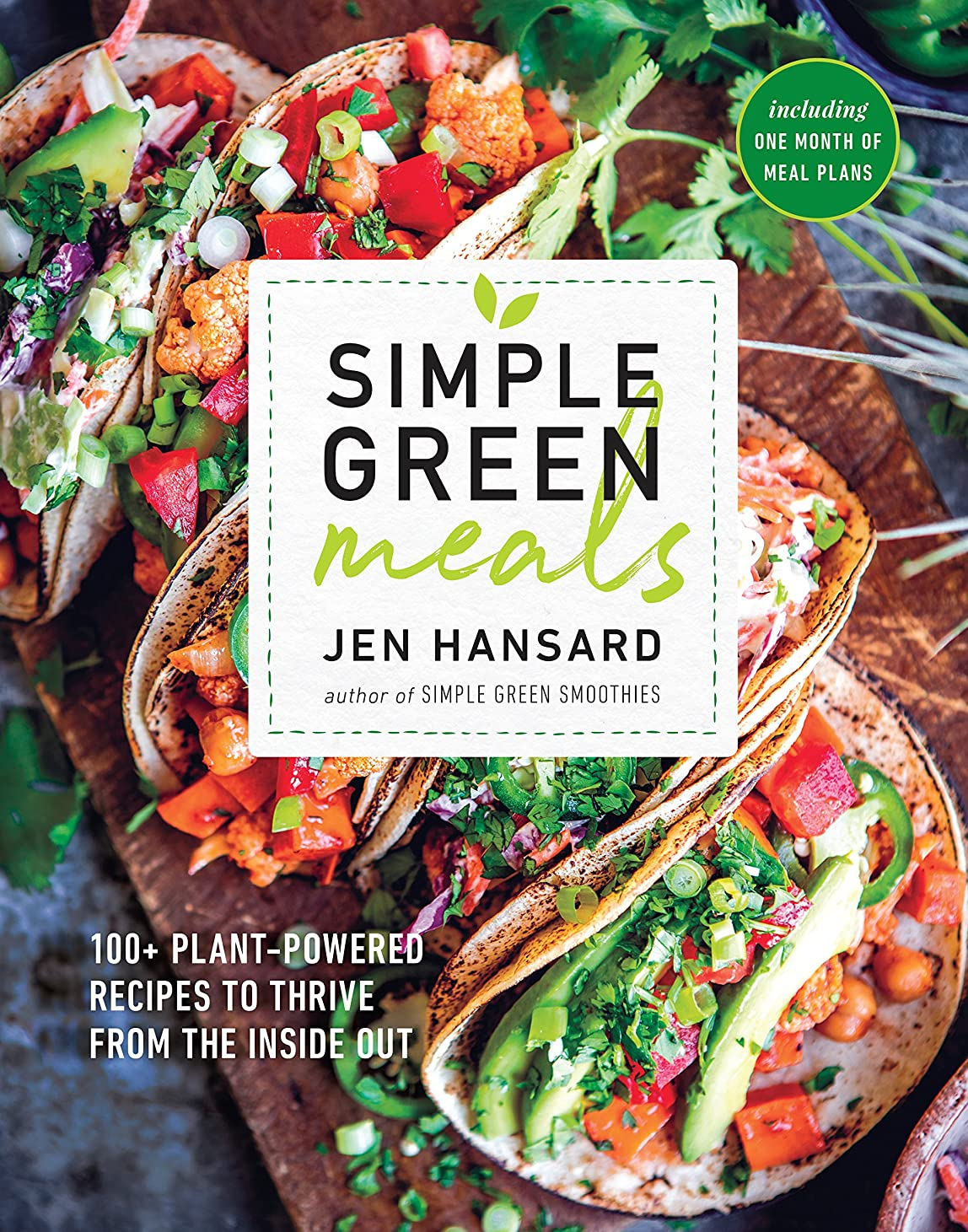 Simple Green Meals: 100+ Plant-Powered Recipes to Thrive from the Inside Out: A Cookbook (English Edition)