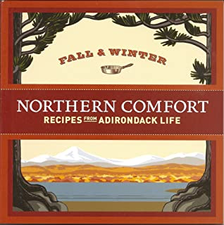 Northern Comfort: Fall & Winter Recipes from Adirondack Life by Adirondack Life Magazine (2009) Paperback