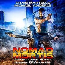 Nomad Mortis: A Kurtherian Gambit Series: Terry Henry Walton Chronicles, Volume 8