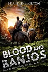 Blood And Banjos: Book Eight in The Borrowed World Series (A Post-Apocalyptic Societal Collapse Thriller) Kindle Edition