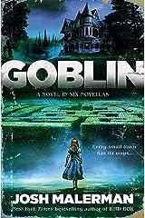 Goblin: A Novel in Six Novellas (English Edition) eBook Kindle