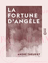 La Fortune d'Angèle (French Edition)