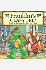 Franklin's Class Trip (Classic Franklin Stories Book 23) Kindle Edition