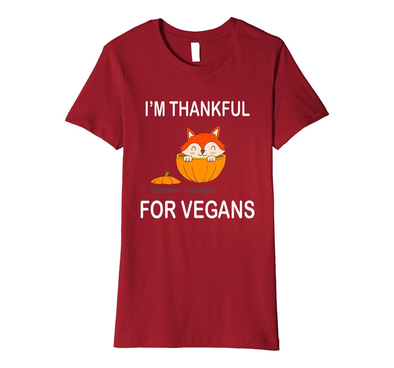 i am thankful for vegans cute fox for Thanksgiving Gift Premium T-Shirt