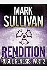 Rendition (Rogue Genesis Book 2) Kindle Edition